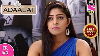 Adaalat - Full Episode 140 - 26th May, 2018