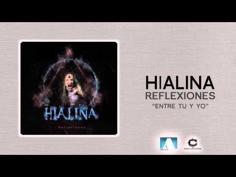 Hialina - Entre Tu Y Yo
