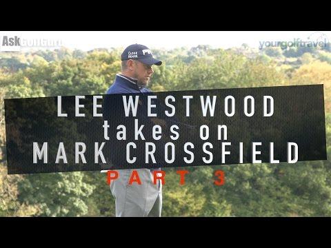 Lee Westwood Takes On Mark Crossfield Part 3