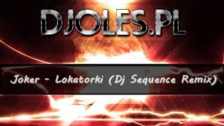 Joker - Lokatorki (Dj Sequence Remix) do pobrania za darmo djoles.pl