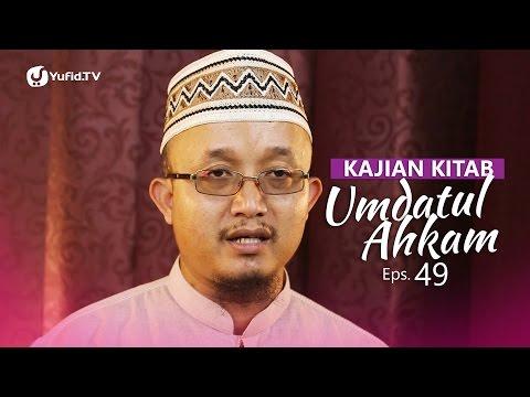 Kajian Kitab: Umdatul Ahkam - Ustadz Aris Munandar, Eps. 49