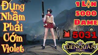 Liên Quân | Team Bạn Đụng Nhầm Phải Cớm - Bug Dame Cho Violet - 1 Lộn Hơn 5000 Dame Chết Luôn ???