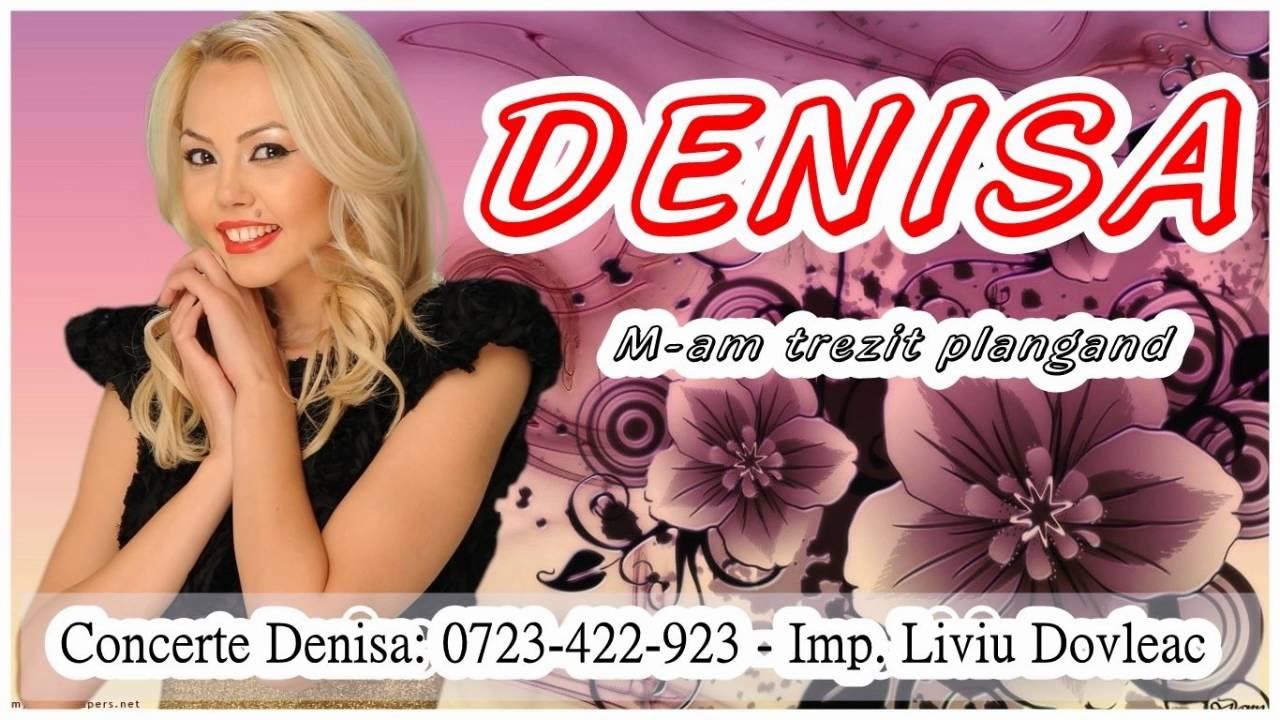 DENISA  - M-AM TREZIT PLÂNGÂND  (MELODIE ORIGINALA)