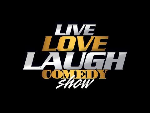 LIVE LOVE LAUGH COMEDY SHOW NOVEMBER 28TH