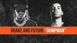 "DRAKE & FUTURE -  ""DUMPMAN"" (JUMPMAN PARODY)"