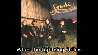 Watch Smokie When The Lightning Strikes video