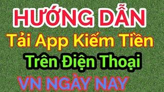 Hướng dẫn tải app kiếm tiền vn ngày nay trên điện thoại androi