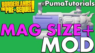 Borderlands: The Pre-Sequel! Modded Weapons Guide - Mag Size Plus Mod #PumaTutorials