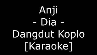 Anji - Dia (Cover Dangdut Koplo Karaoke No Vokal)