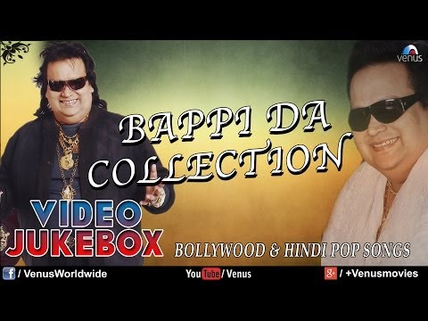 Bappi Lahiri Collection - Superhit Bollywood Songs (Video Jukebox...
