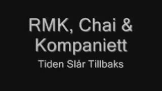 RMK, Chai & Kompaniett - Tiden Slår Tillbaks