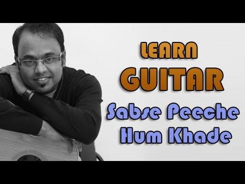 Sabse Peeche Hum Khade Guitar Lesson - Silk Route - Mohit Chauhan...