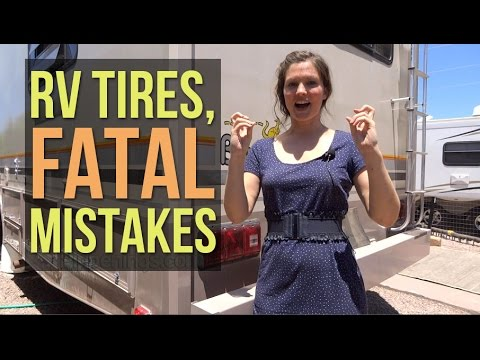 RV Tire Maintenance and Fatal Mistakes