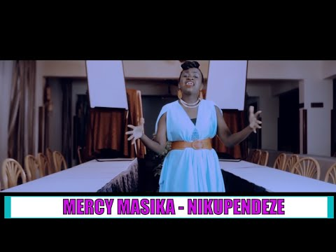 MERCY MASIKA - NIKUPENDEZE (OFFICIAL VIDEO)