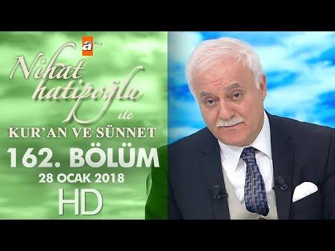 Nihat Hatipoğlu ile Kur'an ve Sünnet - 28 Ocak 2018