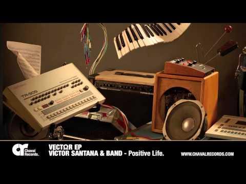 Positive Life - Víctor Santana & Band