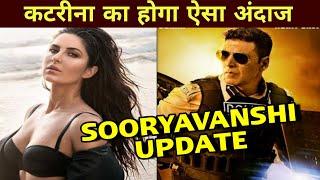 Sooryavanshi : Katrina Kaif Character Revealed In Sooryavanshi, Akshay Kumar, Katrina Kaif Character