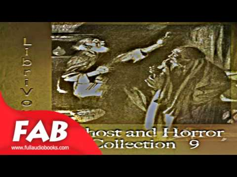 Short Ghost and Horror Collection 009 Full Audiobook by VARIOUS by Horror & Supernatural Fiction