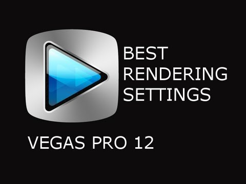 Sony Vegas Pro 12 - Best Render Settings (HD 1080p) & Small File Size