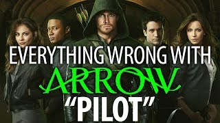 "Everything Wrong With Arrow ""Pilot"""