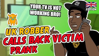 Idiotic UK Robber Calls Back Victim - Ownage Pranks