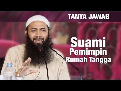 Konsultasi Syariah: Suami Pemimpin Rumah Tangga - Ustadz Dr. Syafiq Riza Basalamah, MA