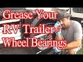 Grease Your RV Trailer Wheel Bearings