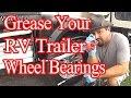 Grease Your RV Trailer Wheel Bearings