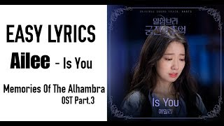 Ailee - Is You (OST Memories Of The Alhambra Part.3) EASY LYRICS