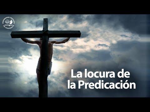 La locura de la predicación Pastor Jorge H. López La Fráter