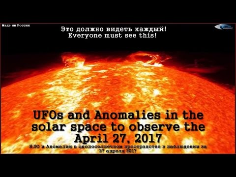 UFOs and Anomalies in the solar space to observe the April 27, 2017