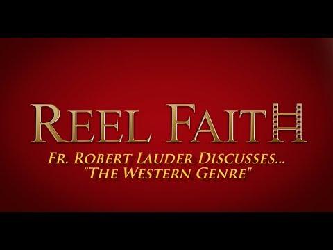 REEL FAITH EXTRAS: Fr. Robert Lauder on the Western Genre of Film