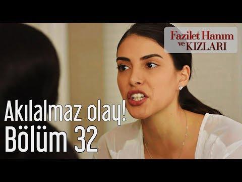 Fazilet Hanım Ve Kızları 32. Bölüm - Akılalmaz Olay!