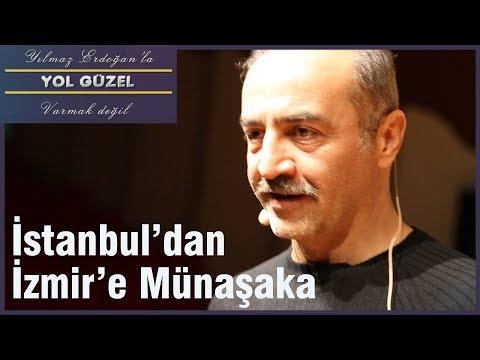 Yol Güzel - İstanbul'dan İzmir'e Münaşaka