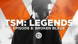 TSM: LEGENDS - Season 5 Episode 8 - Broken Blade