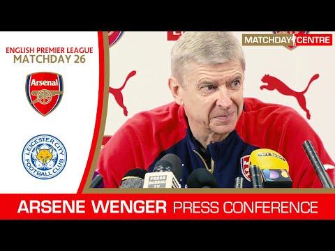 Arsenal vs Leicester City : Arsene Wenger Press Conference