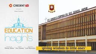 EDUCATION HEIGHTS | Episode 1 | St. Angela Sophia Sr. Sec. School Jaipur
