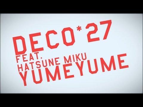 DECO*27 - YUMEYUME Feat. Miku Hatsune [CrossFade]