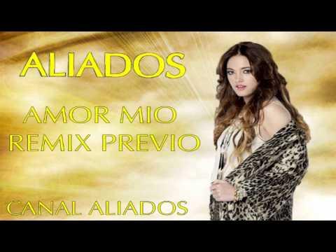 Aliados Amor Mio Remix Previo