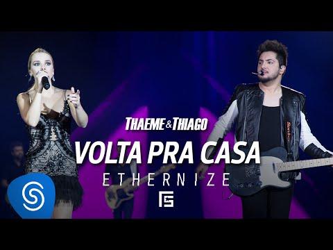 Thaeme & Thiago Volta Pra Casa pop music videos 2016 latino
