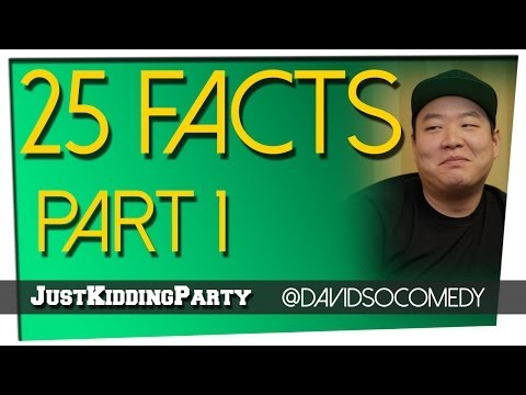 25 Facts — David So — Part 1
