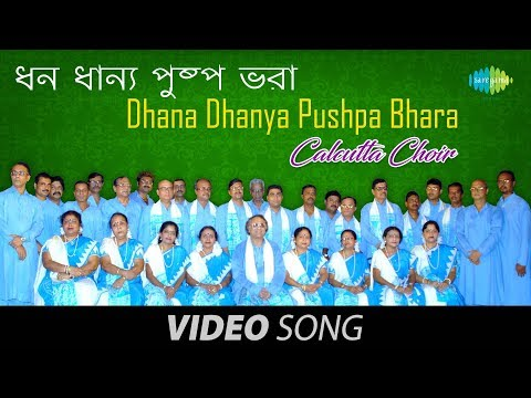 Dhana Dhanya Pushpa Bhara | Bengali Patriotic Song Video | Calcutta Choir