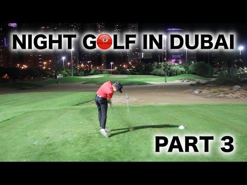 NIGHT GOLF IN DUBAI PART 3