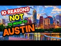 Top 10 Reasons NOT to Move to Austin, Texas
