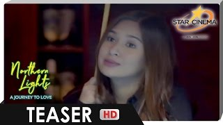 Teaser | Yen Santos in 'Northern Lights: A Journey To Love'