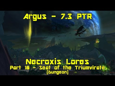 World of Warcraft: Legion [7.3 PTR] pt 10 - Seat of the Triumvirate (Dungeon) - Necroxis Lores