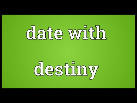 Date with destiny Meaning