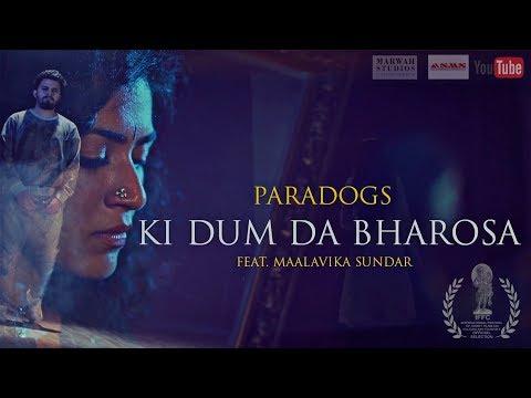 PARADOGS - KI DUM DA BHAROSA FEAT. MAALAVIKA SUNDAR