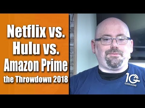 Netflix, Amazon Prime and Hulu Comparison: The 2018 Ultimate Throwdown