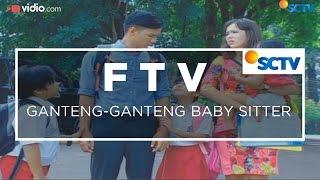 Ftv Sctv  Ganteng Ganteng Baby Sitter